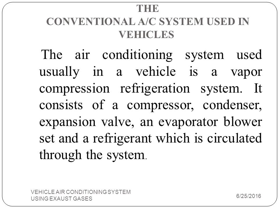THE CONVENTIONAL A/C SYSTEM USED IN VEHICLES