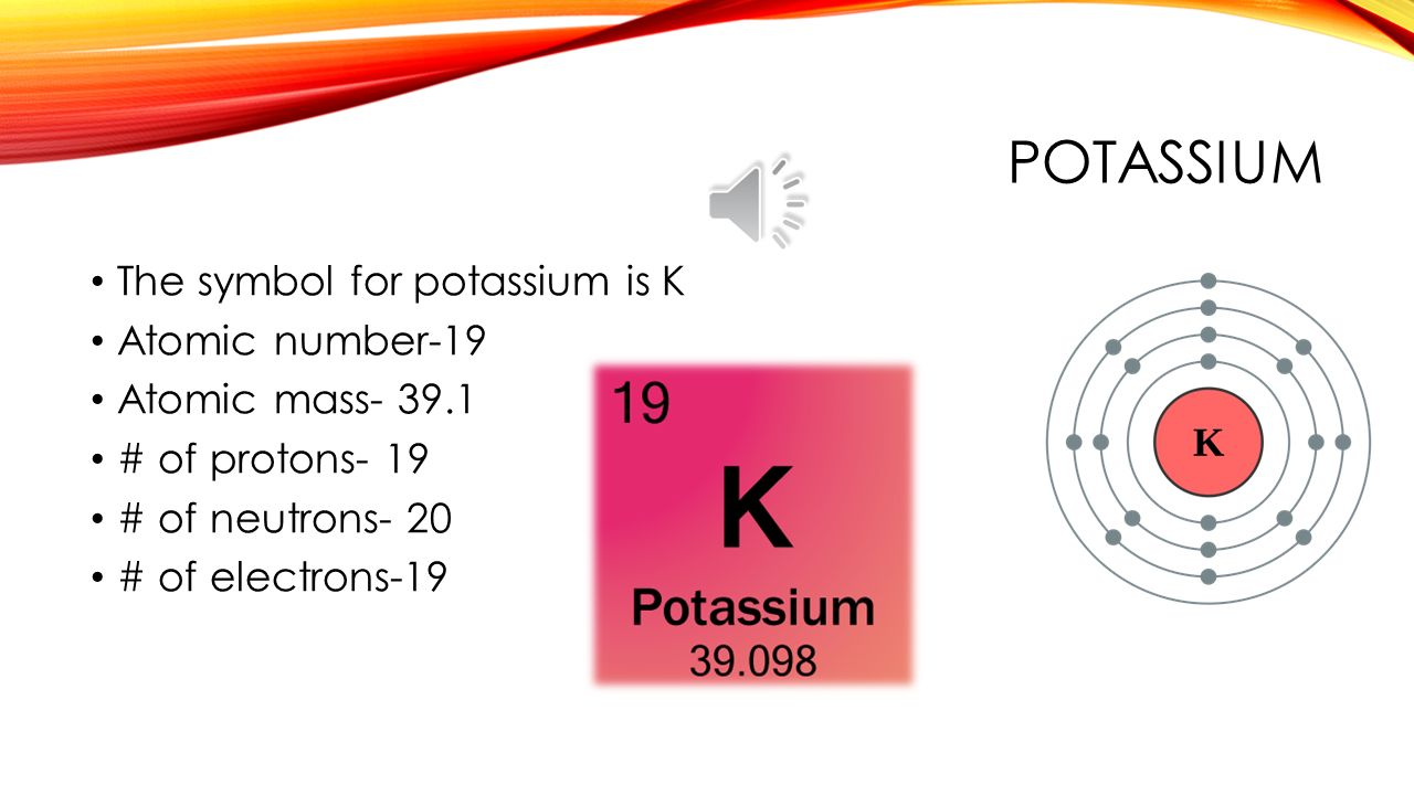 Potassium by kristin caktas ppt video online download potassium the symbol for potassium is k atomic number 19 biocorpaavc Gallery