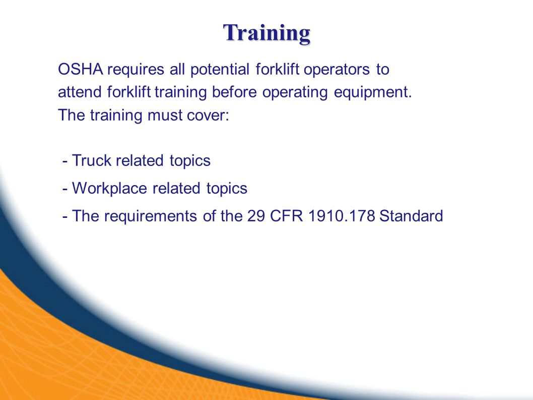 Forklift operator safety ppt video online download 4 training osha requires all potential forklift xflitez Choice Image