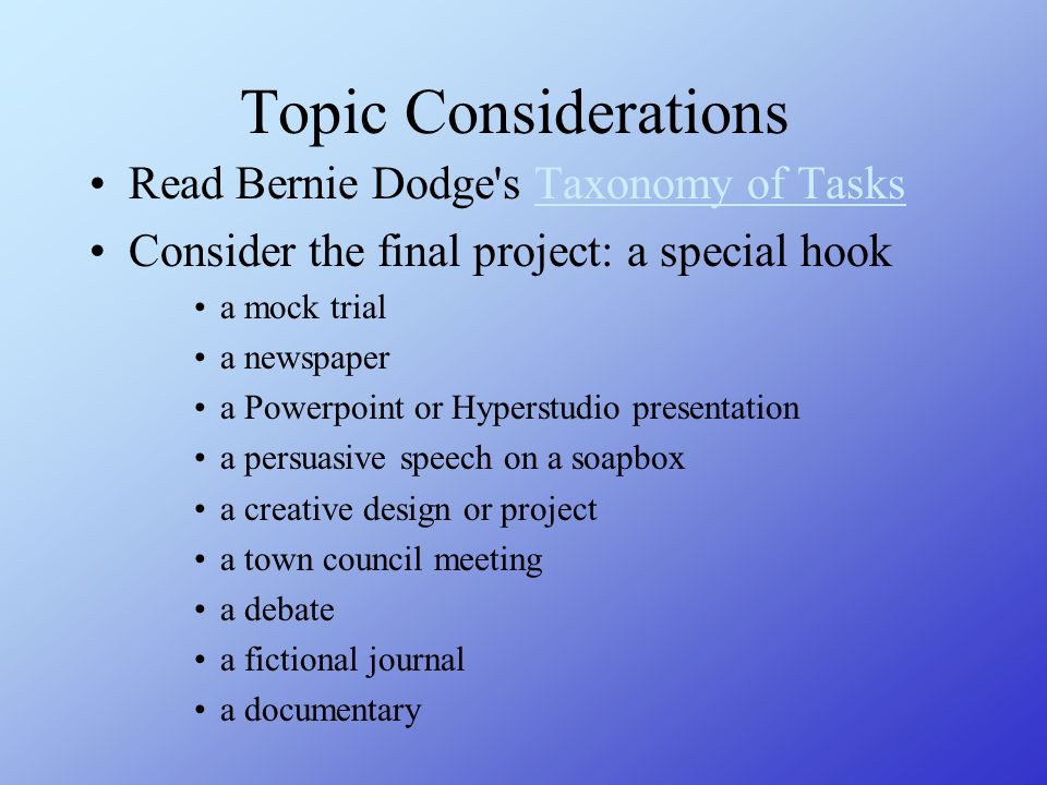 Topic Considerations Read Bernie Dodge s Taxonomy of Tasks