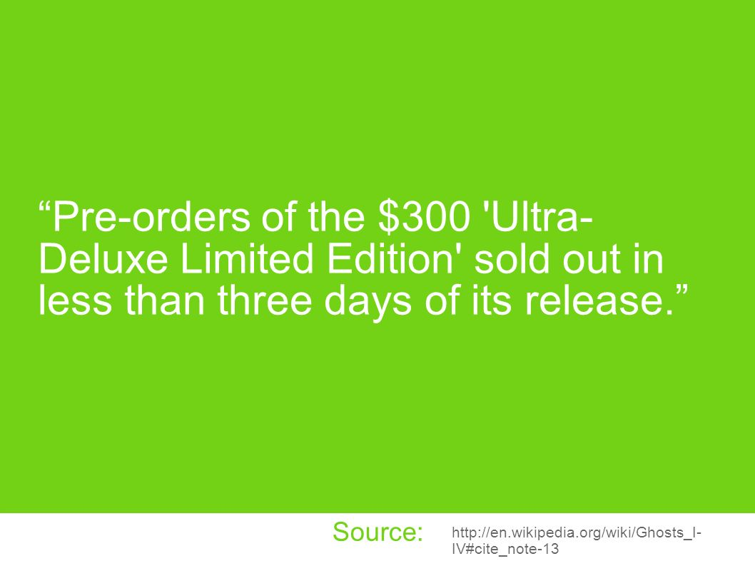 Pre-orders of the $300 Ultra-Deluxe Limited Edition sold out in less than three days of its release.
