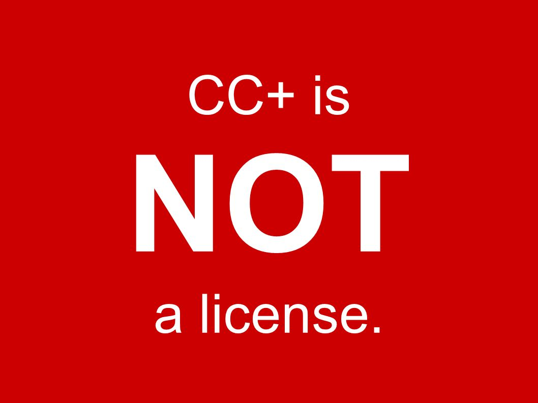 CC+ is NOT a license.