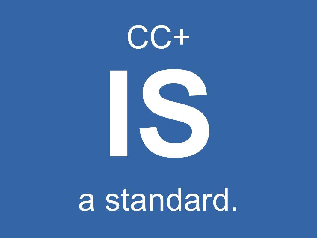 CC+ IS a standard.