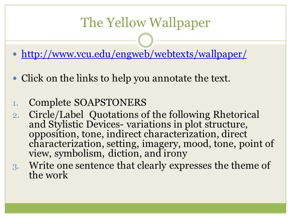 an analysis of the topic of the literature and the concept of the symbolism in the yellow wallpaper  Literature / the yellow wallpaper / analysis symbolism, imagery, allegory it the setting of the yellow wallpaper reinforces all of the intangible.