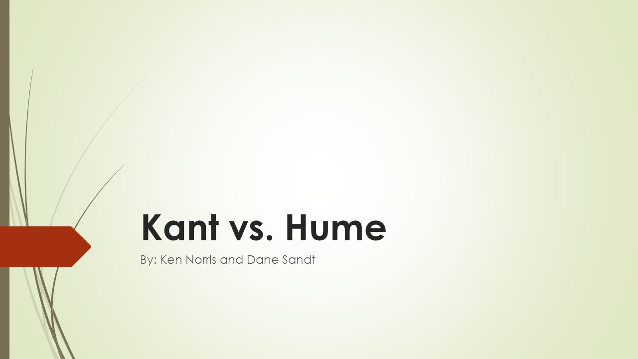 hume vs kant the nature of So, yes one could say that kant's and hume's views do differ but only because kant moved on further along the road that hume opened up share | improve this answer.