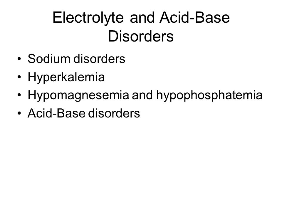 Electrolyte and Acid-Base Disorders