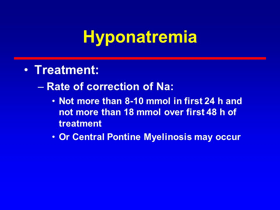 Hyponatremia Treatment: Rate of correction of Na: