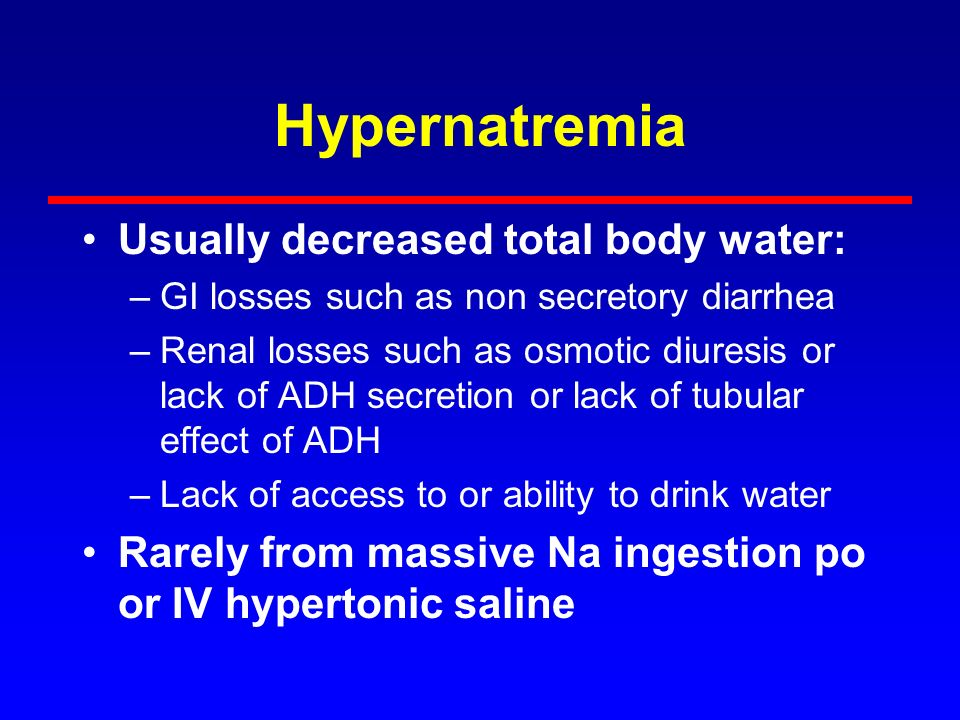 Hypernatremia Usually decreased total body water: