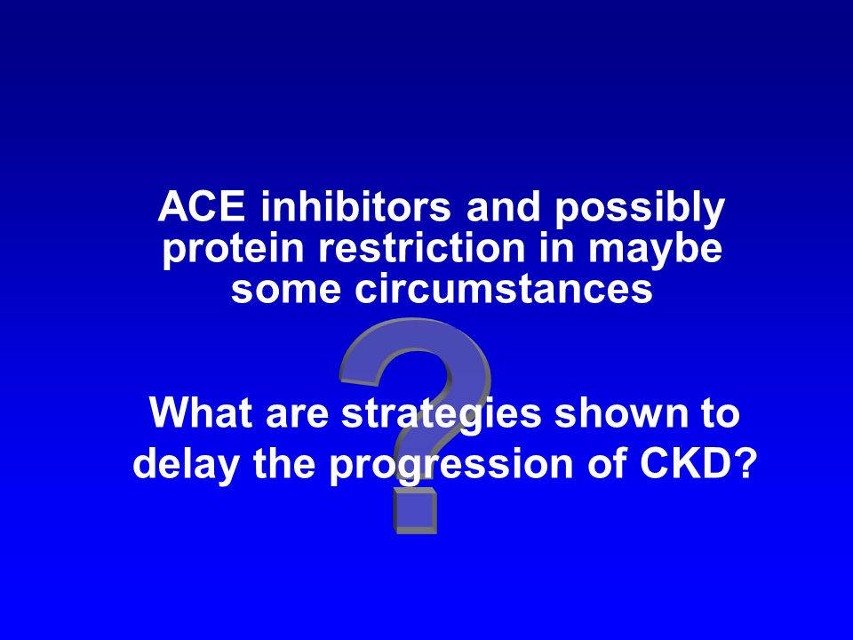 What are strategies shown to delay the progression of CKD