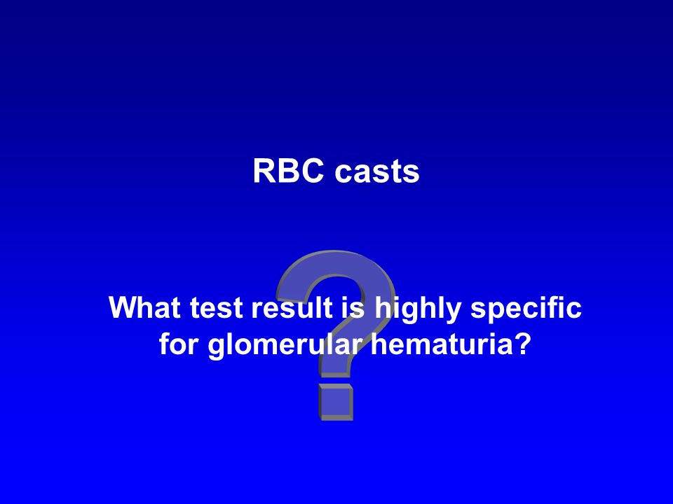 What test result is highly specific for glomerular hematuria