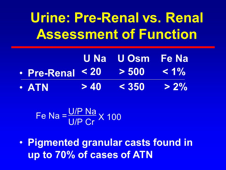 Urine: Pre-Renal vs. Renal Assessment of Function