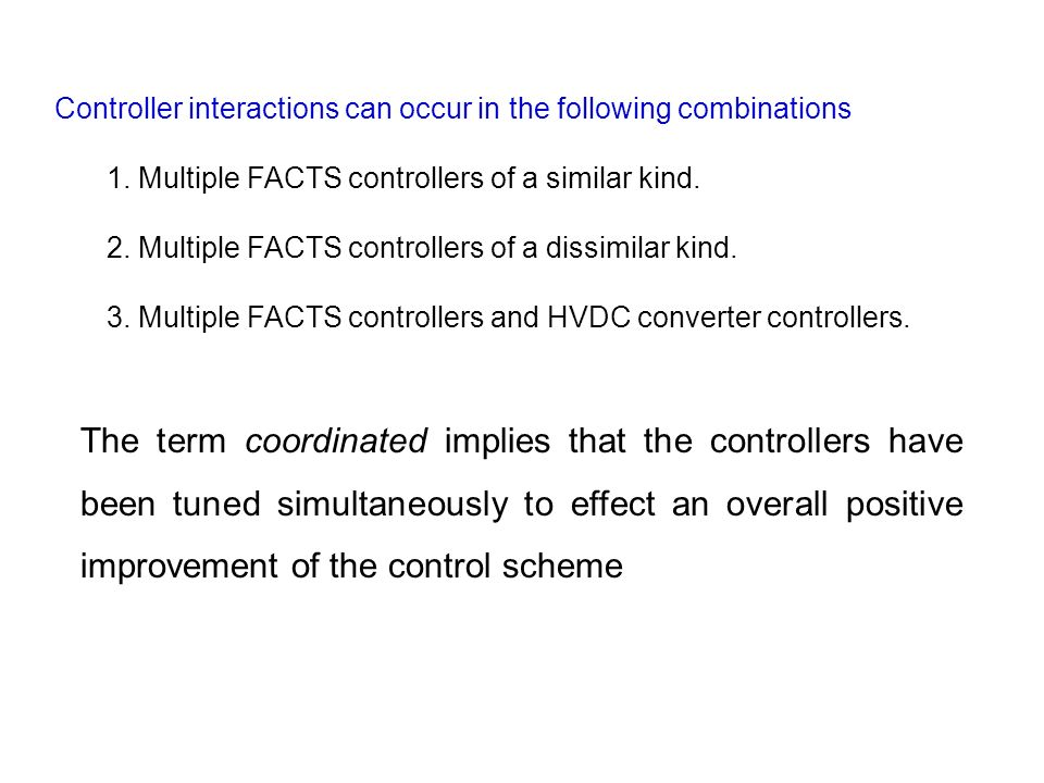 Controller interactions can occur in the following combinations