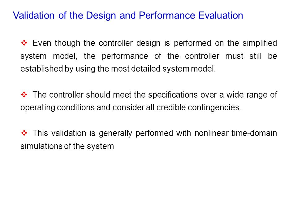 Validation of the Design and Performance Evaluation