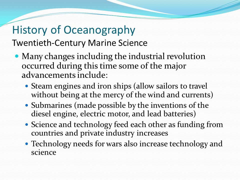 the history and advancements of marine science History of oceanography  ii chronology of great marine inventions,  d beginning of voyaging for science (late 1700's to 20th century.