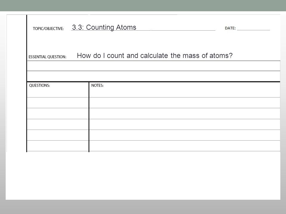 3.3: Counting Atoms How do I count and calculate the mass of atoms ...