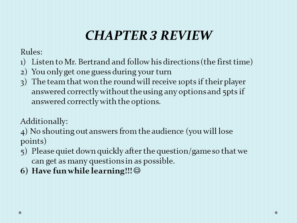 CHAPTER 3 REVIEW Rules: Listen to Mr. Bertrand and follow his ...