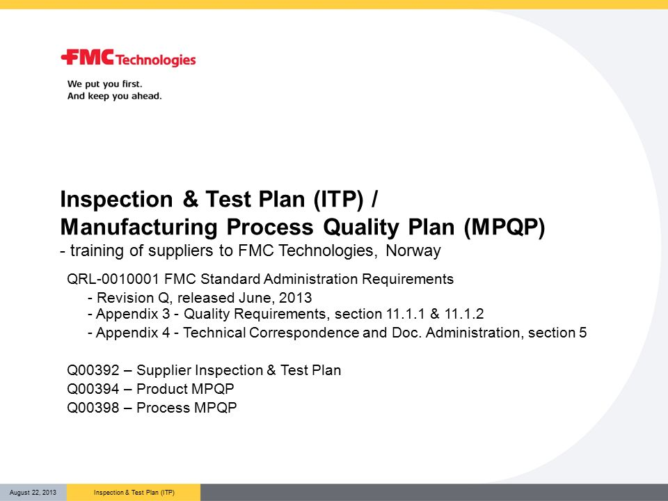Inspection & Test Plan (ITP) / Manufacturing Process Quality Plan (MPQP) -  training of suppliers to FMC Technologies, Norway QRL-0010001 FMC Standard