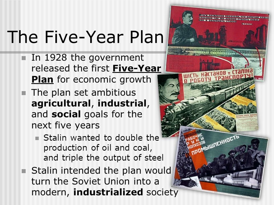 stalin 5 year plan The five year plan (i assume that you are asking about the first of these plans) was stalin's plan for the soviet economy for the years 1928 to 1932 the soviet union was a centrally planned.