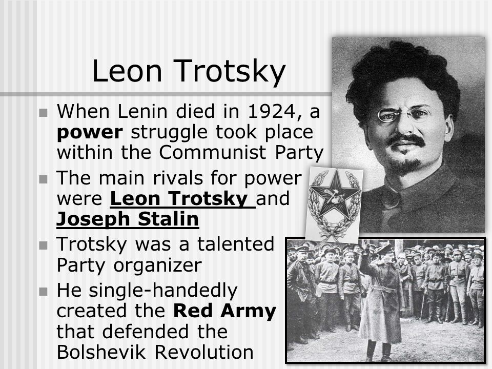 stalin won because trotsky lacked a Stalin had contacted trotsky, whom was resting in south russia because of his illness having a cunning personality, stalin convinced trotsky to not attend lenin's funeral because he would not been able to arrive on time and by accepting stalin's proposal, trotsky's image was heavily injured.
