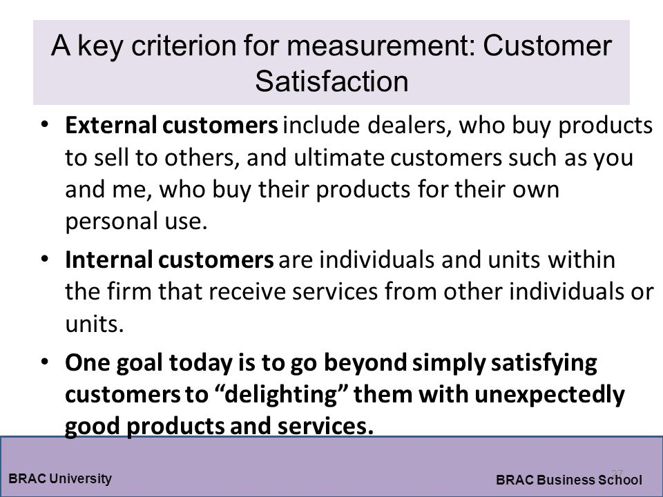 A key criterion for measurement: Customer Satisfaction