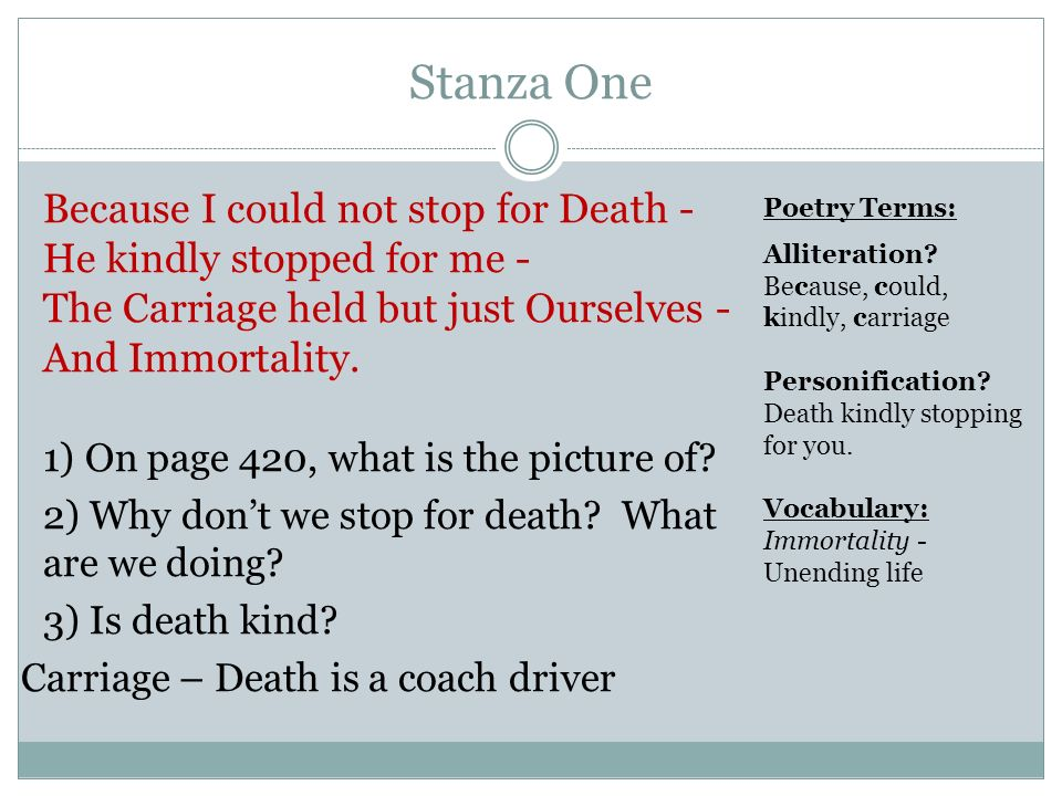 because i could not stop for death why is immortality in the carriage Comparing death in poetry - reseacrh paper further in stanza one is the introduction of a carriage which she rides in with death and immortality immortality, like death in because i could not stop for death.
