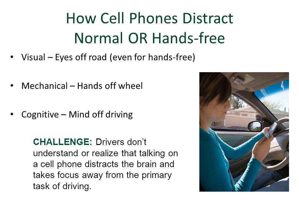 cell phones distract from driving Unsafe driving in the cell phone era when the nhtsa released its study the report was responding to the alarming increase in driver distraction posed by cell phones when analyzing crash data the agency discovered a wide berth of information.