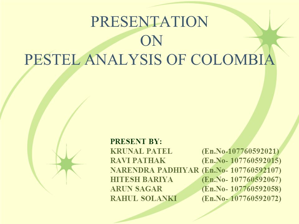 PRESENTATION ON PESTEL ANALYSIS OF COLOMBIA