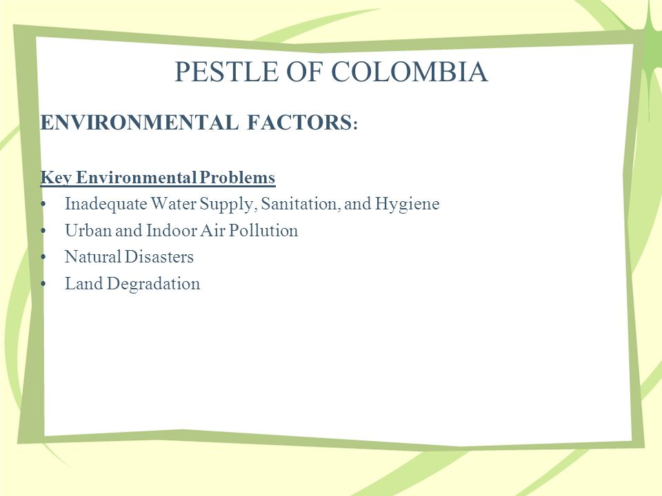 pest analysis colombia Doing business in colombia market overview  the republic of colombia is the fourth largest economy in latin america, after brazil, mexico, and argentina, and has the third largest population with approximately 46 million inhabitants.