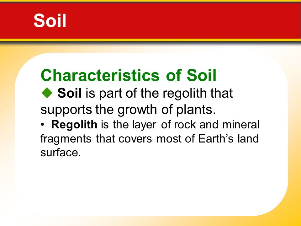 Weathering soil and erosion ppt video online download for Characteristics of soil