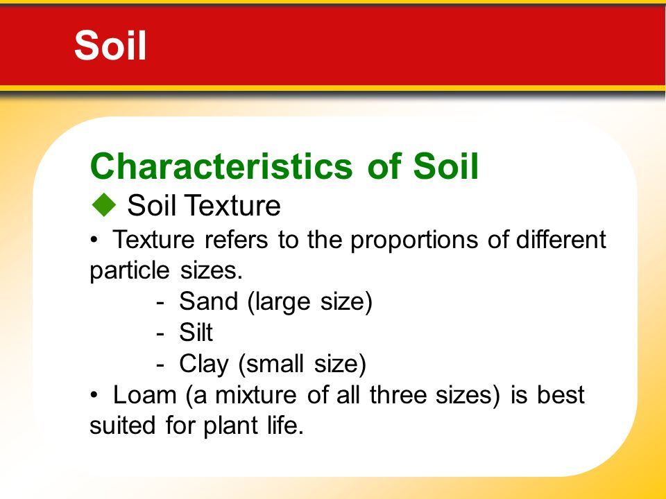 Weathering soil and erosion ppt video online download for What are soil characteristics