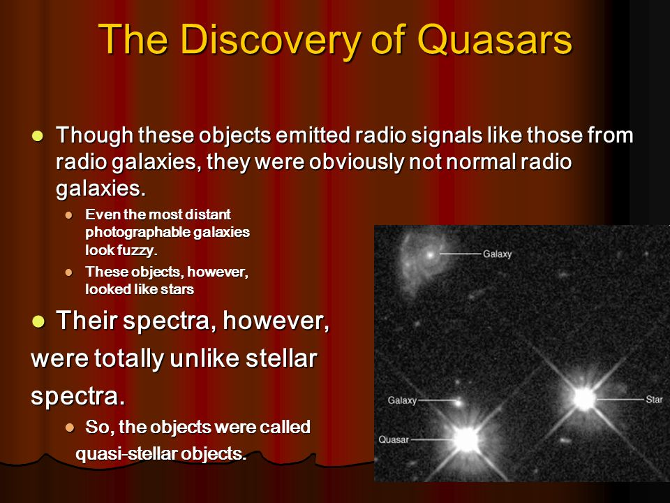 the discovery and characteristics of quasars How are bl lac objects formed compared to the way a quasar is formed  were  discovered (along with spread-out regions of emission along our milky way)   and the presence or absence of certain features in the spectra of these objects.