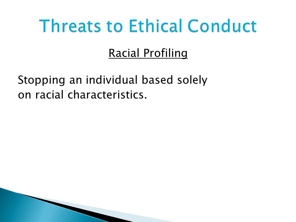 """ethical issues in racial profiling """"the ethical issues of racial discrimination and the judicial system does it exist"""" by captain jerry k craig marion county sheriff's office this commentary is designed to examine whether or not racial profiling exists in our judicial system the affects that it may have and if it does exist, where are its origins."""
