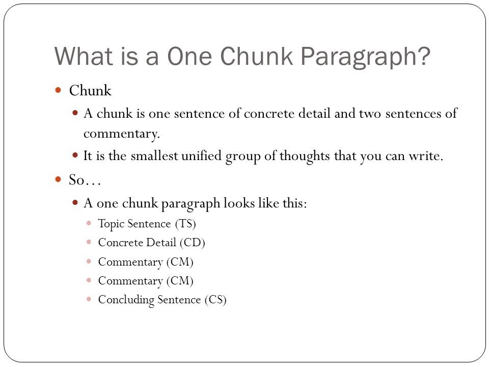 chunk essay Chunks give you an easy format to insert your thoughts, which is your analysis the following is the format for a paper that is written using chunks the introduction is a standard component of any essay.
