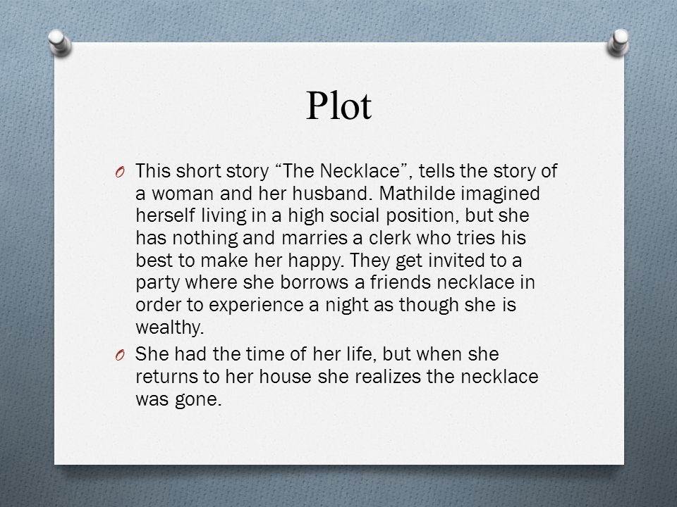 analysis of the short story the necklace guy de maupassant ppt  3 plot