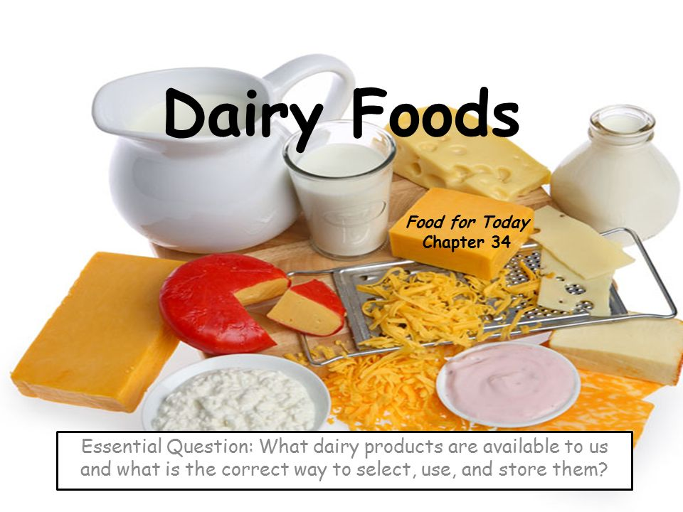 Dairy Foods Food for Today Chapter ppt download