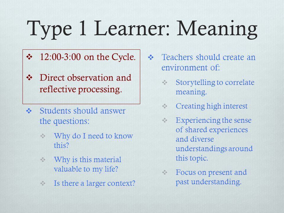 Type 1 Learner: Meaning 12:00-3:00 on the Cycle.