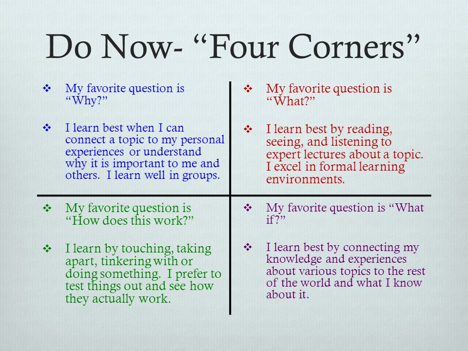 Do Now- Four Corners My favorite question is What