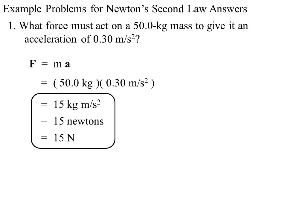 Example Problems For Newtons Second Law Answers Ppt Video Online