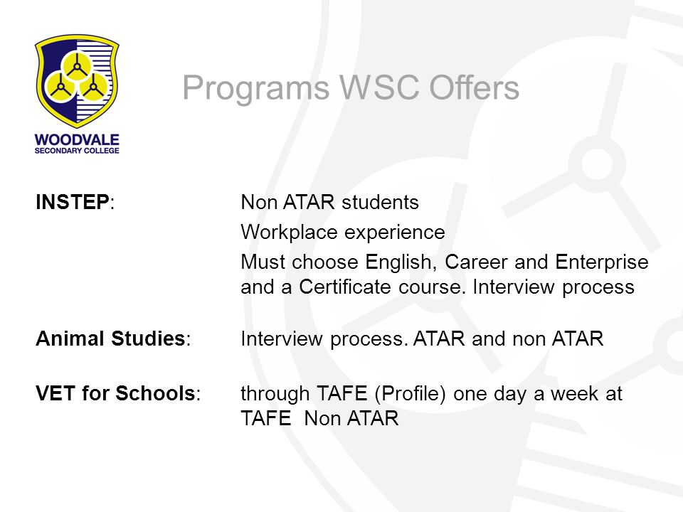 Programs WSC Offers INSTEP: Non ATAR students Workplace experience