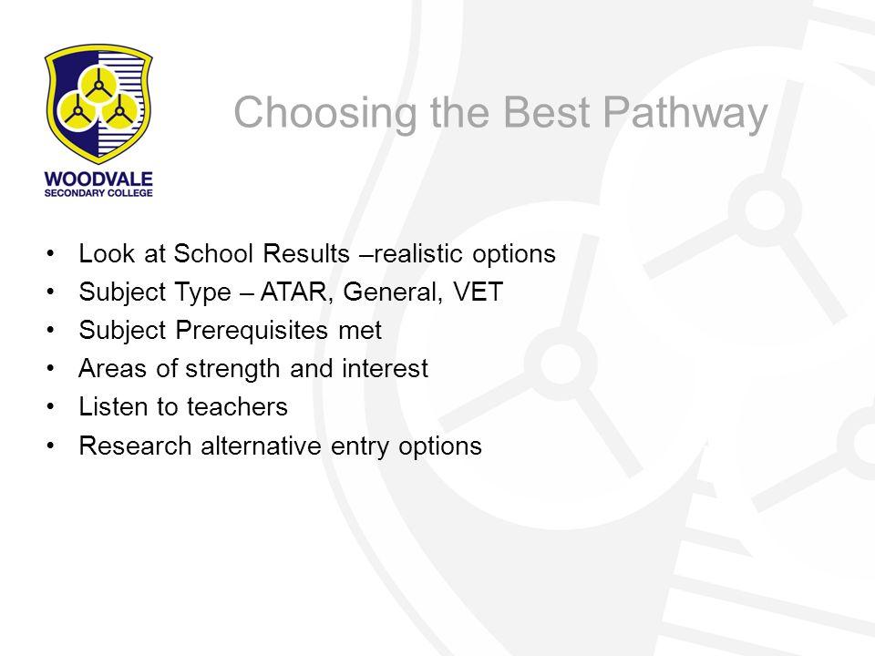 Choosing the Best Pathway