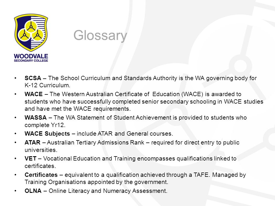 Glossary SCSA – The School Curriculum and Standards Authority is the WA governing body for K-12 Curriculum.