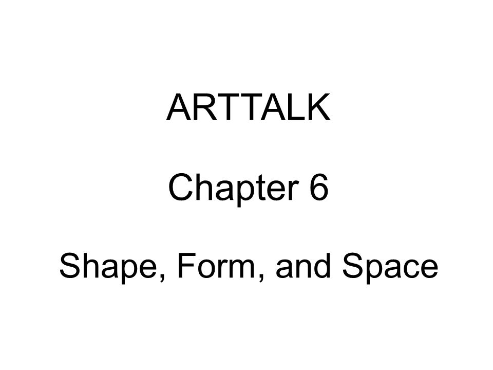 Form Shape And Space : Arttalk chapter shape form and space ppt video