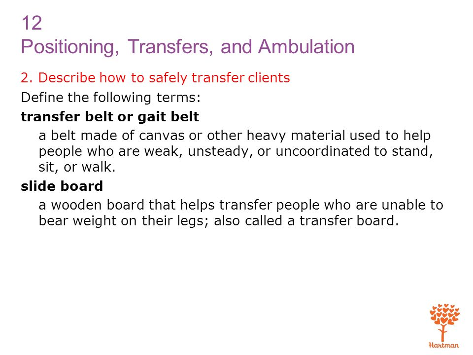 1. Explain positioning and describe how to safely position clients ...
