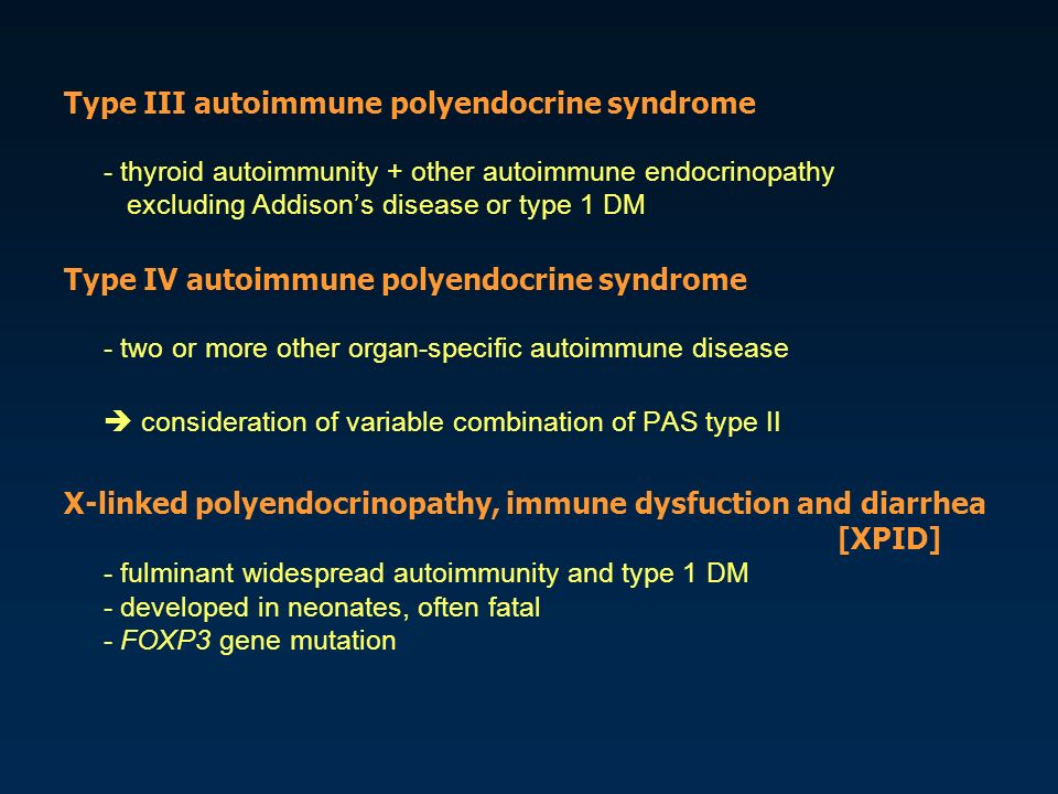 type i autoimmune polyendocrinopathy essay Type at least 3 letters use up     disease called autoimmune polyendocrinopathy candidiasis.