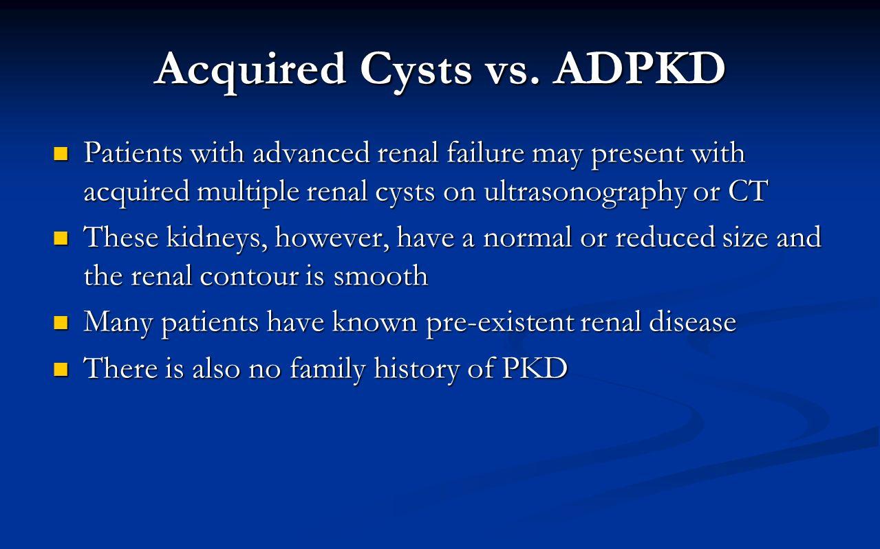 Acquired Cysts vs. ADPKD
