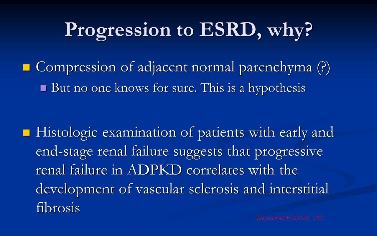 Progression to ESRD, why