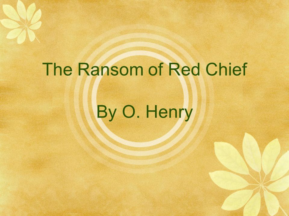 the theme of be careful what you wish for in the ransom of red chief a short story by o henry The ransom of red chief by o henry #childoodmemories moral of the story don't kidnap a crazy redheaded kid my mom read this often to us.