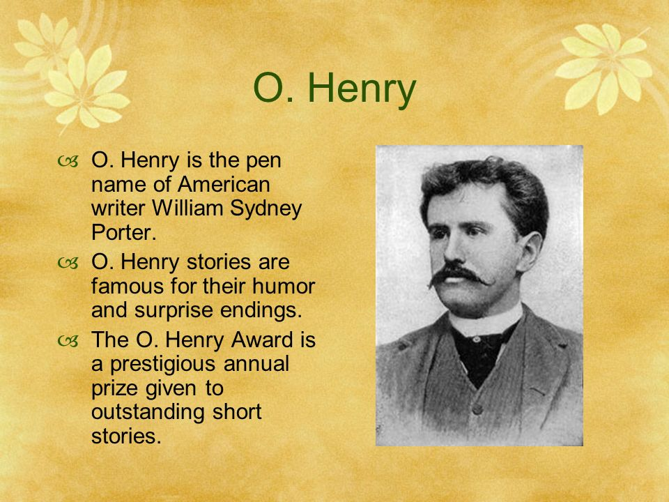 o henry ending essay The term comes from the short stories of o henry (a pen name for william sidney  porter), which typically involve such a conclusion note that an o henry.