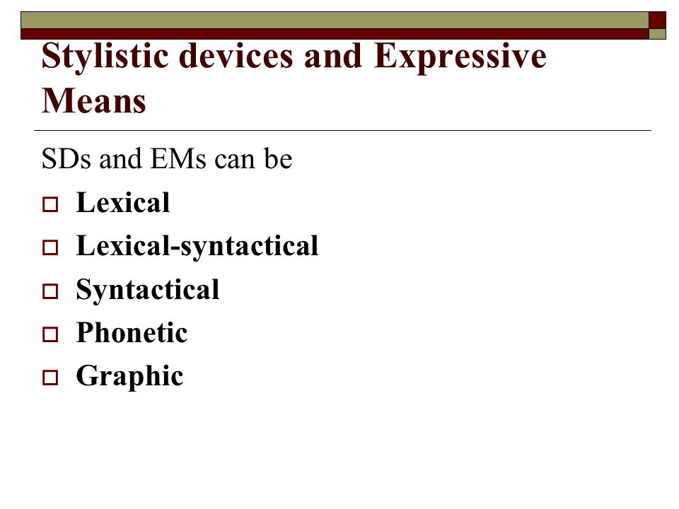 phonetic stylistic devices Phonetic expressive means and stylistic devices (onomatopoeia, alliteration, assonance) phonetics as a branch of linguistics investigates acoustic & articulatory properties of speech sounds and informs us of various types of pronunciation of the same word or sentence.