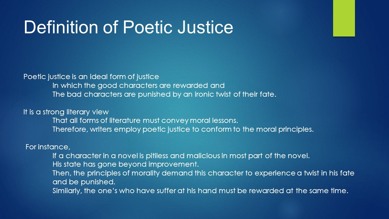 poetic justice in movies and literary works What is poetic license poetic license is a literary term that is actually much more easy what is poetic license: definition and i may enjoy the movie.